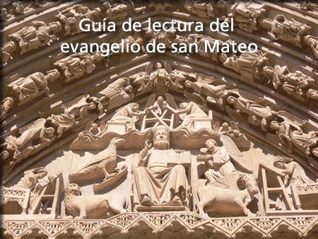 Guía de lectura del evangelio de San Mateo